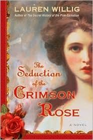 The Seduction of the Crimson Rose by Lauren Willig (Pink Carnation #4)