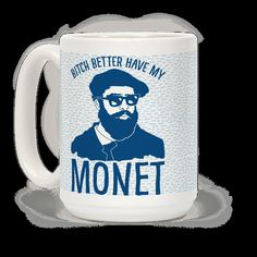 Art nerd, or straight up bad ass? It doesn't matter you're sure to making a lasting impression in this funny, parody, art history coffee mug! Pay a humorous homage to the wonderful impressionist painter Claude Monet! | HUMAN