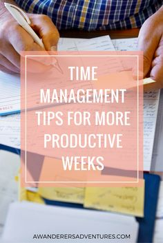 Time Management Tips for More Productive Weeks