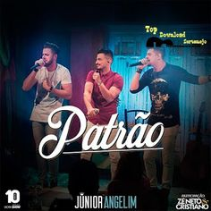 Top download Sertanejo: Baixar Junior Angelim Part. Zé Neto e Cristiano – ...