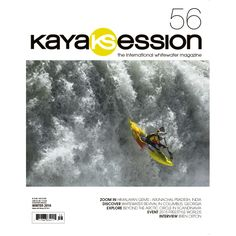 Kayak Session #56 - Winter 2015  ZOOM IN – Himalayan Gems : Arunachal Pradesh, India  INTERVIEW : Bren Orton   DISCOVER – Whitewater Revival in Columbus, Ga  EVENT – 2015 ICF Freestyle Worlds  EXPLORE– True North : Beyond the Arctic Circle