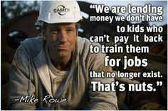 It seems with each and every interview, I become more and more of a fan of Mike Rowe, former 'Dirty Jobs' host. In his recent interview with CNN's Erin Bur Mike Rowe, Thing 1, Political Views, Make Sense, Thought Provoking, Personal Finance, That Way, True Stories, Told You So