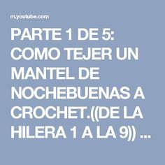 PARTE 1 DE 5: COMO TEJER UN MANTEL DE NOCHEBUENAS A CROCHET.((DE LA HILERA 1 A LA 9)) - YouTube