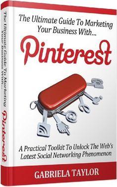 Pinterest: The Ultimate Guide To Marketing Your Business With Pinterest (Internet Marketing, Social Media for Profit, Web 2.0, Web Marketing) by Gabriela Taylor, http://www.amazon.com/dp/B007J3HFWM/ref=cm_sw_r_pi_dp_5NMRqb1VXD404
