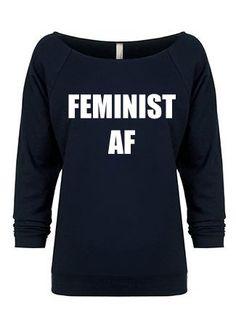 Feminist AF Shirt. Terry Sweatshirt. Feminist Shirt. Feminist Tee. Feminist AF. Women's Clothing. Women's Tee. Gift for Feminist.