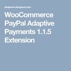 WooCommerce PayPal Adaptive Payments 1.1.5 Extension