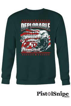 Deplorable And Proud Of It Crewneck Sweat Shirt Dark Green at $29.95