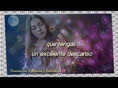 Bonito y bello mensaje de buenas noches Videos, Youtube, Good Night Messages, Video Clip, Be Nice, Bonito, Thoughts, Youtube Movies