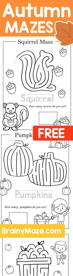 Free Fall Mazes for Preschool and Kindergarten Students. Squirrel Maze, Pumpkin Maze, Apple Maze, Fall Leaf Maze, and more. Free Educational Mazes and Activity Pages from BrainyMaze.com