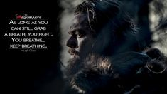#HughGlass: As long as you can still grab a breath, you fight. You breathe… keep breathing.  More on: http://www.magicalquote.com/movie/the-revenant/ #TheRevenant #moviequotes