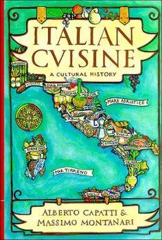 Italian Cuisine: A Cultural History, by Alberto Capatti and Massimo Montanari