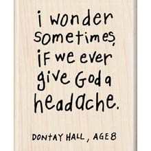 what does God take for his headaches, i wonder.