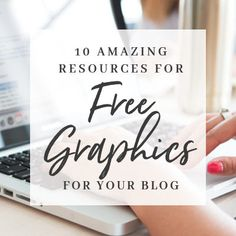 10 Amazing Resources for Free Graphics for Your Blog