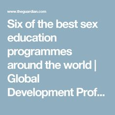 Six of the best sex education programmes around the world | Global Development Professionals Network | The Guardian