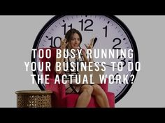 Too Busy Running Your Business To Actually DO Your Business? Try This. - YouTube
