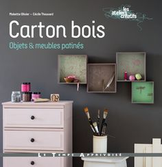 Nouveau livre : CARTON BOIS, objets et meubles patinés