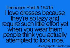 This is literally the only thought process I employ when wearing a dress...except prom...that ones a bitch