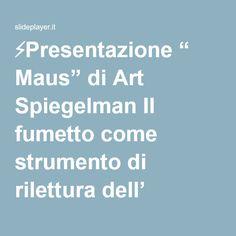 """⚡Presentazione """" Maus"""" di Art Spiegelman Il fumetto come strumento di rilettura dell' Olocausto, ovvero come nuova forma di pratica commemorativa."""