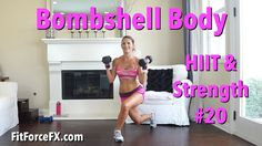 Bombshell Body Workout At Home: HIIT & Strength Workout #20 #HIIT #fatbu...