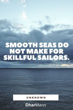 Smooth seas do not make for skillful sailors. John Piper, Motivational Videos, Quotes About God, Sailors, Seas, Business Tips, Filmmaking, Storytelling, Best Quotes