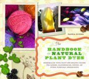 Sasha Deurr: The Handbook of Natural Plant Dyes   California College of the Arts