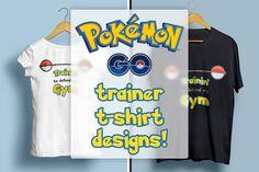 Pokemon Go T-shirt Designs by VectorBurn on @creativemarket