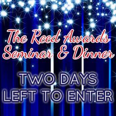 TWO DAYS left to submit your entries for the 2013 #ReedAwards! Don't miss out. Enter today at www.TheReedAwards.com.