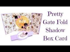 Very Pretty Gate Fold Shadow Box Card | Video Tutorial - YouTube