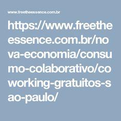 https://www.freetheessence.com.br/nova-economia/consumo-colaborativo/coworking-gratuitos-sao-paulo/