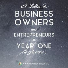 Letter to New Business Owners + First-Time Entrepreneurs: Everything gets EASIER — FEMTREPRENEUR