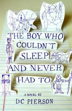 The Boy Who Couldn't Sleep and Never Had To by D.C. Pierson  When Darren Bennett meets Eric Lederer, there's an instant connection. They share a love of drawing, the bottom rung on the cruel high school social ladder and a pathological fear of girls.  Then Eric reveals a secret: He doesn't sleep. Ever.  When word leaks out about Eric's condition, he and Darren find themselves on the run.