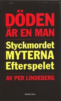 Döden är en man : styckmordet, myterna, efterspelet (pocket)