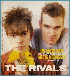 Morrissey of The Smiths meets Ian McCulloch of Echo & The Bunnymen 80s Music, Rock Music, Culture Club, Pop Culture, Echo And The Bunnymen, The Smiths Morrissey, Johnny Marr, The Rival, Charming Man