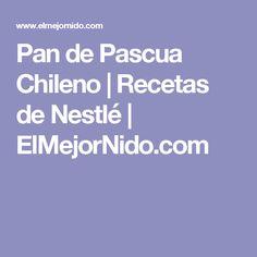 Pan de Pascua Chileno | Recetas de Nestlé | ElMejorNido.com