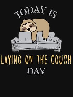 'Cute Funny Sleepy Sloth Lazy Day On Couch' T-Shirt by MintaApparel Cute Animal Quotes, Animal Jokes, Cute Quotes, Lazy Day Quotes, Funny Phone Wallpaper, Cute Disney Wallpaper, Cute Cartoon Wallpapers, Cute Cartoon Drawings, Cute Animal Drawings