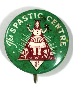 """Spastic Centre badge. In 2011, the Spastic Centre was renamed the Cerebral Palsy Alliance, due to negative connotations of the word """"spastic"""". The charity has been in operation since 1945, and was the first organisation of its kind in the world for people with the disorder."""