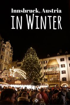 What to do in Innsbruck in Winter. Christmas markets, skiing and spas - Austria's second largest city has so much to offer!