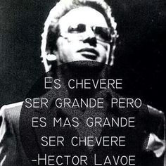 Hector Lavoe quote . Ser chévere
