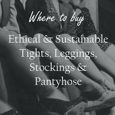 Where to buy ethical and sustainable tights, leggings, stockings, and pantyhose. || active wear for women || ethical activewear || leggings outfit ||