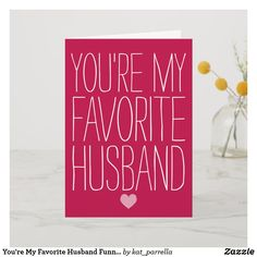 Shop You're My Favorite Husband Funny Valentine's Day Holiday Card created by kat_parrella. Personalize it with photos & text or purchase as is! Valentines Day Meaning, Valentines Day For Boyfriend, Valentines Day Holiday, Valentine Special, Saint Valentine, Valentines Day Gifts For Him, Valentines Day Decorations, Funny Valentine, Valentine Day Cards