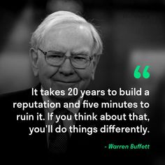 """""""It takes 20 years to build a reputation and five minutes to ruin it. If you think about that, you'll do things differently. Motivational Quotes In English, Powerful Motivational Quotes, Empowering Quotes, Wise Quotes, Meaningful Quotes, Funny Quotes, Inspirational Quotes, Quotes By Famous People, People Quotes"""