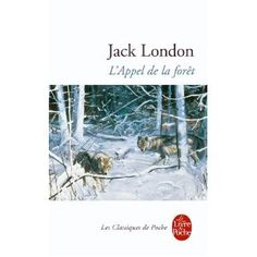 Jack London  L'Appel de la forêt