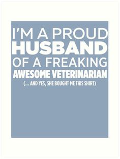 I'm A Proud Husband Of Freaking Awesome Veterinarian