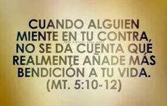 """Cuando alguien miente en tu contra,no se da cuenta que realmente añade más bendición a tu vida. MT. 5:10-12. """"amén, lo creo"""""""