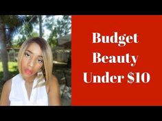 Affordable Beauty Products Under $10 | Budget Beauty Favs
