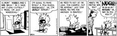 THE DAILY CALVIN: Calvin and Hobbes, May 31, 1989 - No need to get up, or look, for example, out the window! Just stay where you are for another 10 minutes!