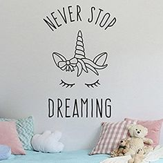 Never Stop Dreaming Unicorn Wall Sticker Quote - Kid's Wall Art Decal - Fairytale Theme Wall Art for Girl's Nursery Playroom or Bedroom Wall Stickers Quotes, Wall Decals, Girl Nursery, Nursery Decor, Art Wall Kids, Wall Art, Unicorn Wall, Quotes For Kids, Playroom