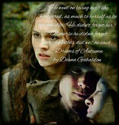 Brianna-Drums of autumn...Brianna speaking with her uncle Ian Murray after her trip through the stones to find her mother and father, Jamie Fraser
