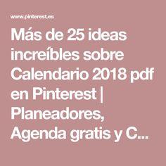 Más de 25 ideas increíbles sobre Calendario 2018 pdf en Pinterest | Planeadores, Agenda gratis y Calendarios gratis