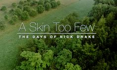 A Skin Too Few - The Days Of Nick Drake An amazing background of a limitless, talented musician who fought his own demons & lost. Indie Pop Bands, Nick Drake, Cool Backgrounds, Documentaries, Day, Music, Image, Beautiful, Demons